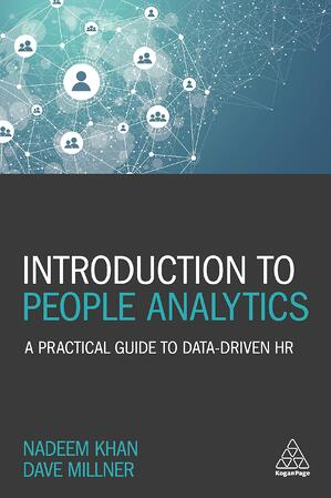 Introduction to People Analytics: A Practical Guide to Data-Driven HR