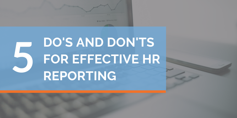 5 Do's and Don'ts for Effective HR Reporting