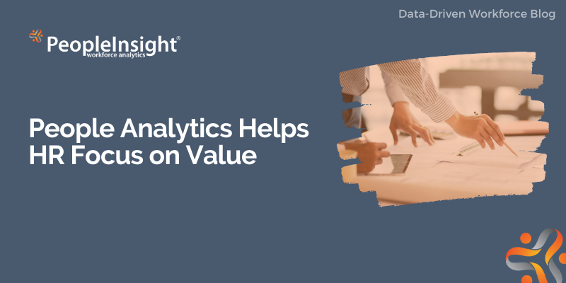 People Analytics Helps HR Focus on Value