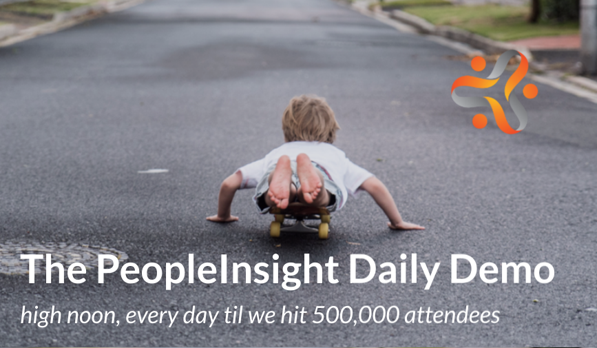The PeopleInsight Daily Demo - 5Mins@Noon