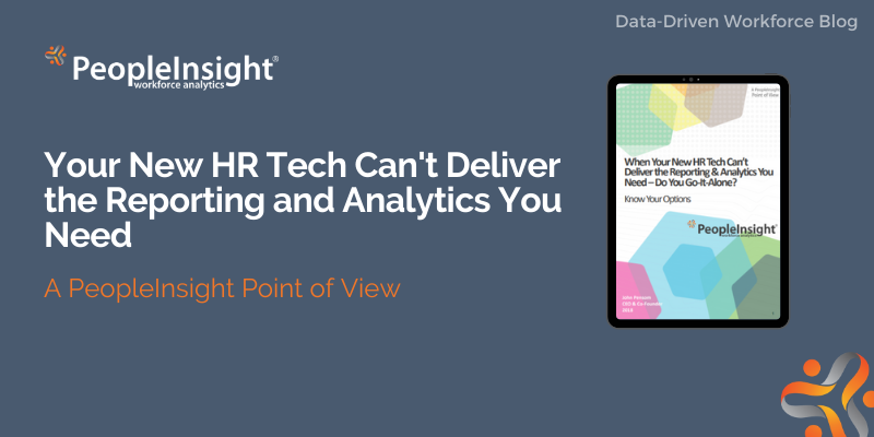 Your New HR Tech Can't Deliver the Reporting and Analytics You Need