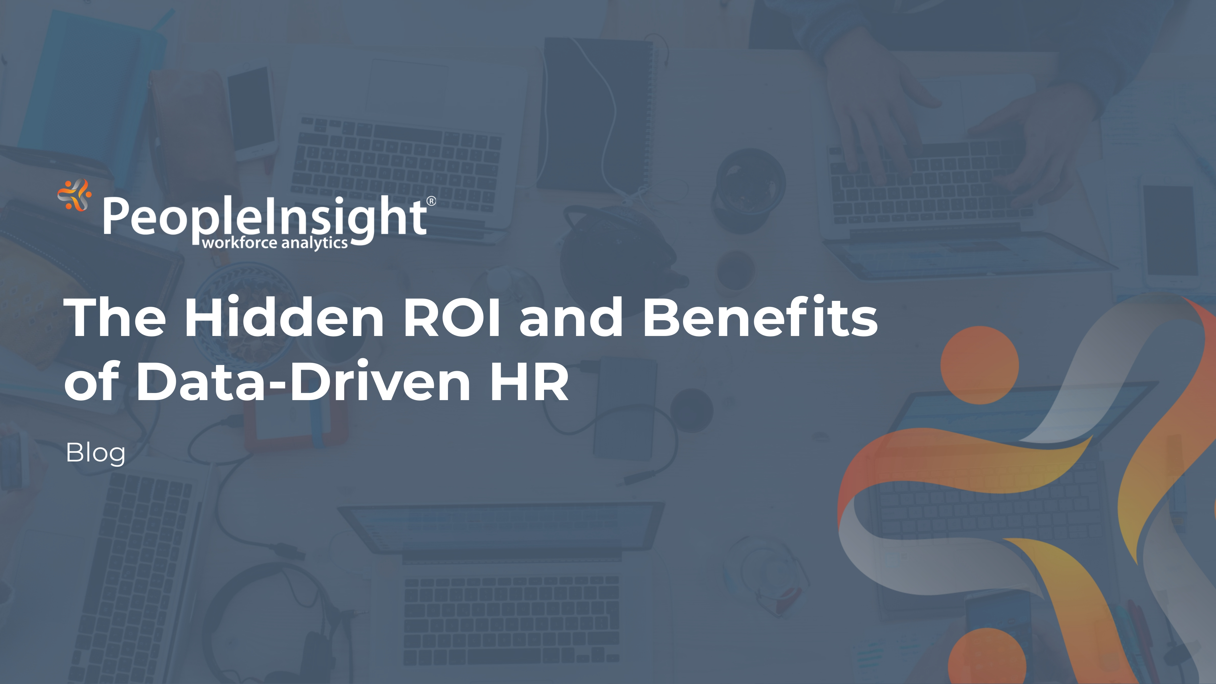 The Hidden ROI and Benefits of Data-Driven HR