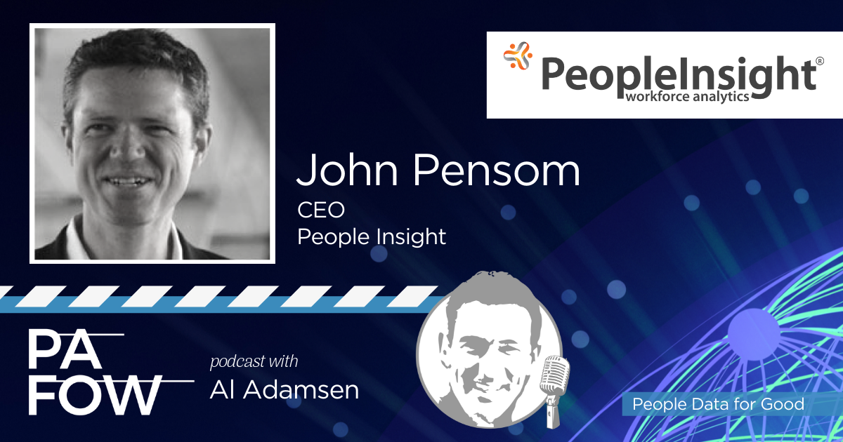 People Analytics & Future of Work (PAFOW) Podcast with Al Adamsen & John Pensom - Snippet #1