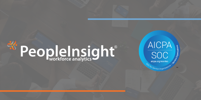 Announcing PeopleInsight's SOC 2® Report: Affirming Our Commitment to Customers